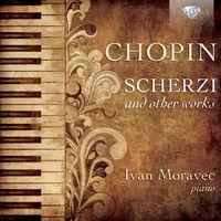 Ivan Moravec - Scherzi & Other Works for Piano