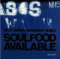 Peter Brotzmann - Brotzmann/Edwards/Noble Soulfood