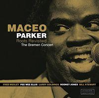 Maceo Parker - Roots Revisited: The Bremen Concert