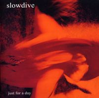 Slowdive - Just For A Day: Deluxe Edition [Import]