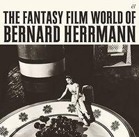 Bernard Herrmann Uk - The Fantasy Film World of Bernard Herrmann