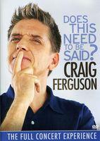 Craig Ferguson - Does This Need To Be Said / (Ws)