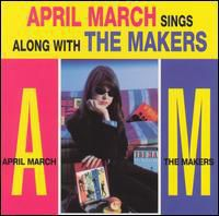 April March - Sings the Songs of the Makers