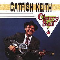 Catfish Keith - Cherry Ball