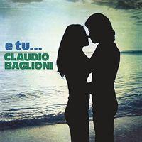 Claudio Baglioni - E Tu