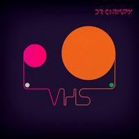 Dr Chrispy - Vhs