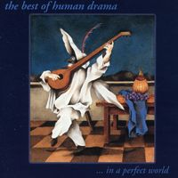 Human Drama - Best of Human Drama: In a Perfect World / Various