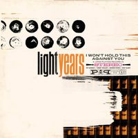 Light Years - I Won't Hold This Against You [Vinyl]