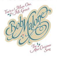Bob Malone - Youre a Mean One Mr Grinch