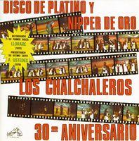 Los Chalchaleros - Disco De Platino Y Nipper De Oro: 30th