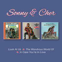 Sonny & Cher - Look At Us / Wondrous World Of / In Case You'Re In