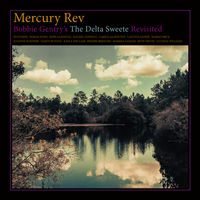 Mercury Rev - Bobbie Gentry's The Delta Sweete Revisited [LP]