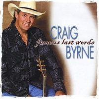 Craig Byrne - Famous Last Words