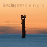 Forrest Fang - Letters To The Farthest Star [Limited Edition]