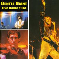 Gentle Giant - Live In Rome 1974 [Import]