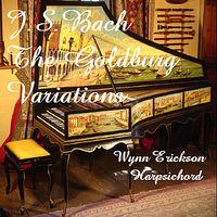 Wynn Erickson - J.S. Bach the Goldberg Variations
