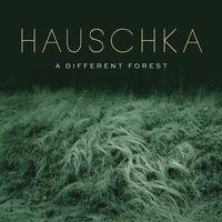 Hauschka - Different Forest