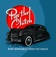 Various Artists - Pop The Clutch: Obscure Rockabilly From The Vaults [LP]