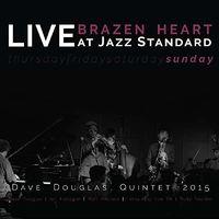 Dave Douglas - Brazen Heart Live At Jazz Standard - Sunday