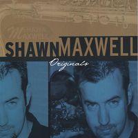 Shawn Maxwell - Originals