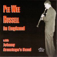 Pee Wee Russell - Pee Wee Russell In England With Johnny Armatage's