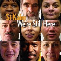 Si Kahn - We'Re Still Here