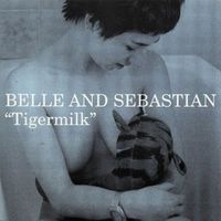 Belle And Sebastian - Tigermilk [Vinyl]