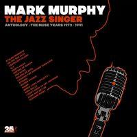 Mark Murphy - Jazz Singer Anthology: Muse Years 1973-1991 [Import]