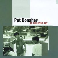 Pat Donaher - On Any Given Day