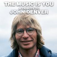 John Denver - Music Is You-A Tribute To John Denver [Import]