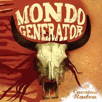 Mondo Generator - Cocaine Rodeo
