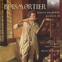 Musica Ad Rhenum - Joseph Bodin de Boismortier: Sonatas, Opp. 44 & 91 Suites Op35