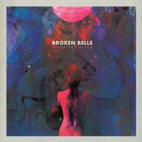 Broken Bells - After the Disco