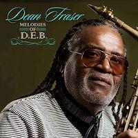 Dean Fraser - Melodies Of D.E.B.