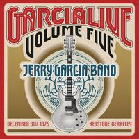 Jerry Garcia Band - Garcialive Volume Five: December 31st 1975 Keystone Berkeley