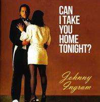 Johnny Ingram - Can I Take You Home Tonight