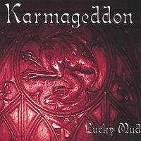 Lucky Mud - Karmageddon