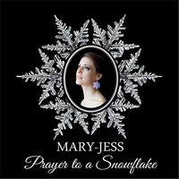 Mary-Jess - Prayer To A Snowflake