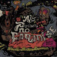 Black Milk - No Poison No Paradise