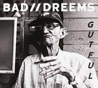 Bad//Dreems - Gutful