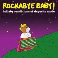 Rockabye Baby! - Lullaby Renditions Of Depeche Mode
