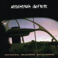 Attention Deficit - Attention Deficit