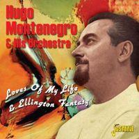 Hugo Montenegro - Loves Of My Life & Ellington Fantasy [Import]