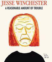 Jesse Winchester - Reasonable Amount of Trouble