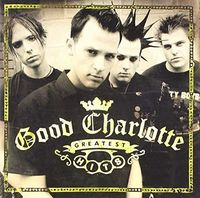 Good Charlotte - Greatest Hits (Gold Series)