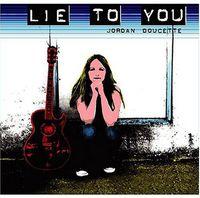 Jordan Doucette - Lie to You