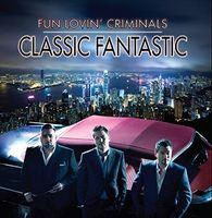 Fun Lovin' Criminals - Classic Fantastic (Uk)