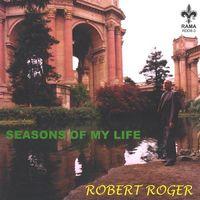 Robert Roger - Seasons of My Life