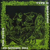 Type O Negative - Origin Of The Feces (Gold)