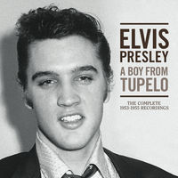 Elvis Presley - A Boy From Tupelo: The Complete 1953-1955 Recordings